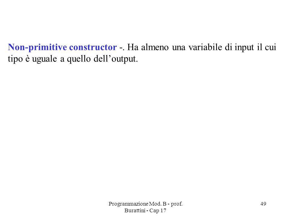 Programmazione Mod. B - prof. Burattini - Cap 17 49 Non-primitive constructor -.