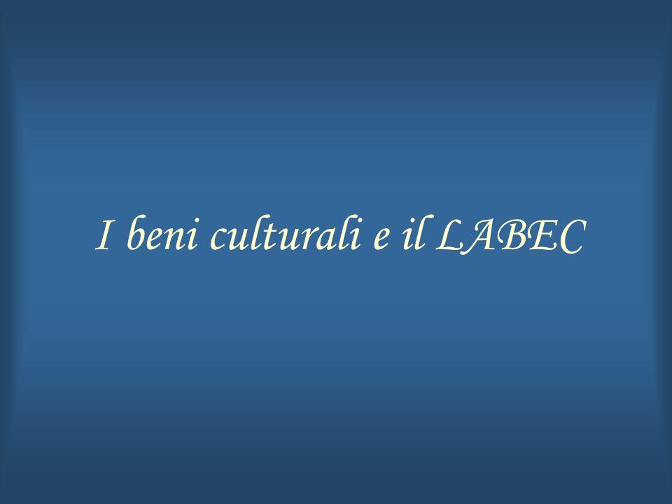 I beni culturali e il LABEC