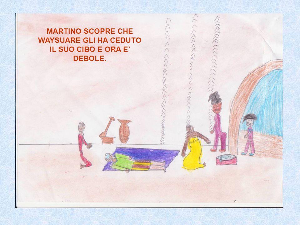 MARTINO SCOPRE CHE WAYSUARE GLI HA CEDUTO IL SUO CIBO E ORA E DEBOLE.