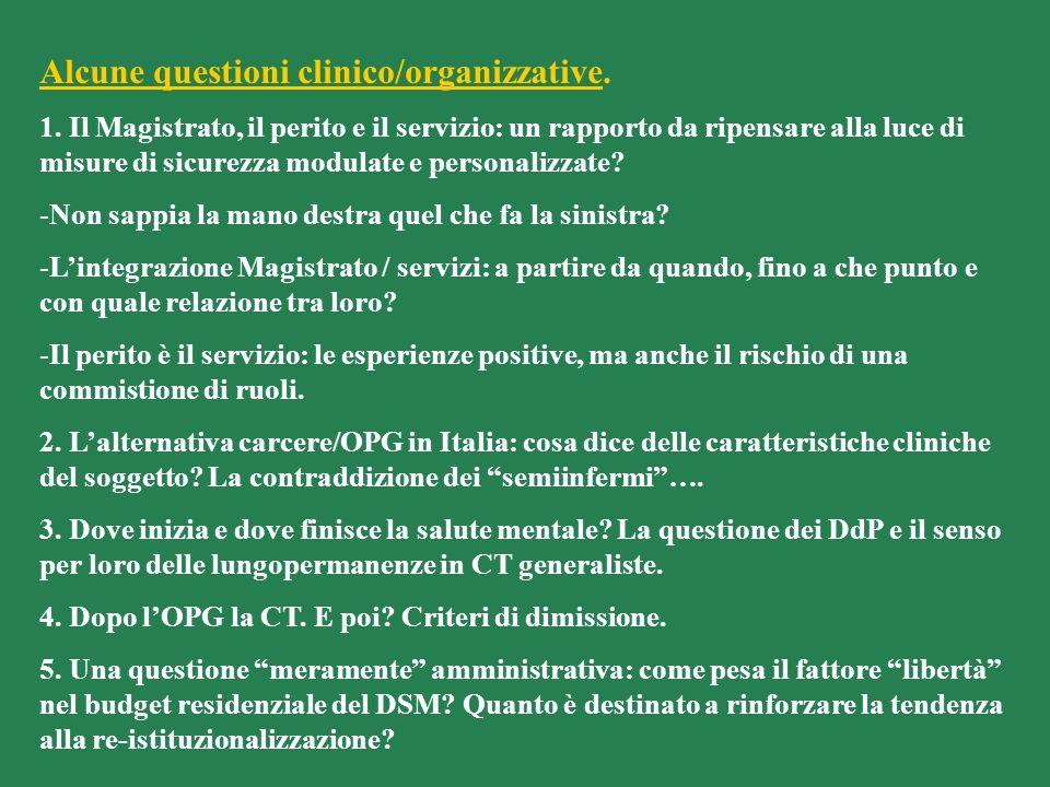 Alcune questioni clinico/organizzative. 1. Il Magistrato, il perito e il servizio: un rapporto da ripensare alla luce di misure di sicurezza modulate
