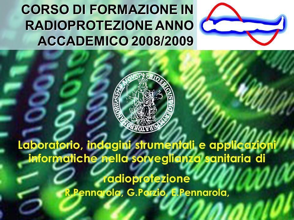 Laboratorio, indagini strumentali e applicazioni informatiche nella sorveglianza sanitaria di radioprotezione R.Pennarola, G.Porzio, E.Pennarola, CORS