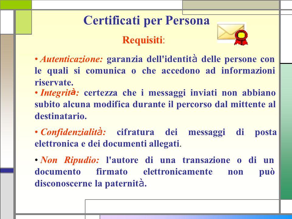 Autenticazione: garanzia dell'identit à delle persone con le quali si comunica o che accedono ad informazioni riservate. Non Ripudio: l'autore di una