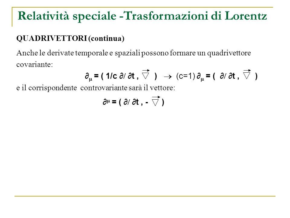 Lo scalare di Lorentz è una quantità che rimane invariata per trasformazioni di Lorentz.