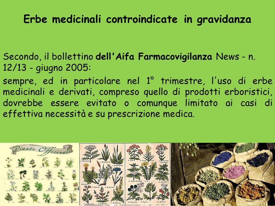 Secondo, il bollettino dell'Aifa Farmacovigilanza News - n. 12/13 - giugno 2005: sempre, ed in particolare nel 1° trimestre, l'uso di erbe medicinali