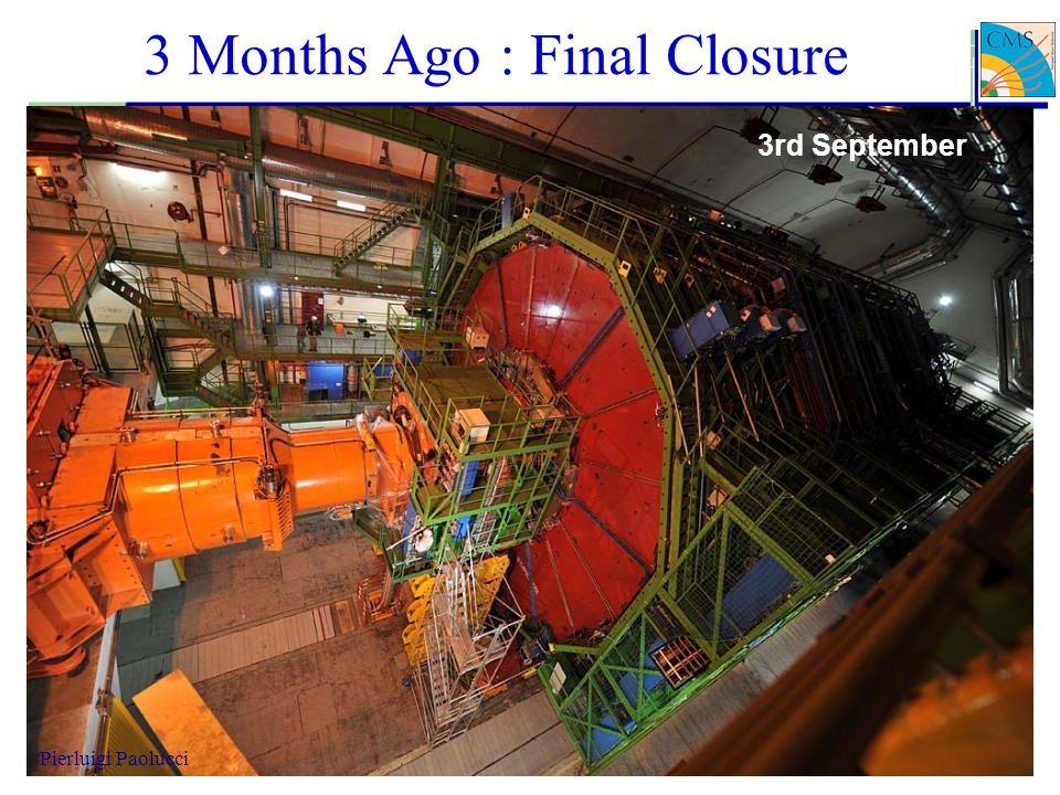 10 3 Months Ago : Final Closure 3rd September Pierluigi Paolucci