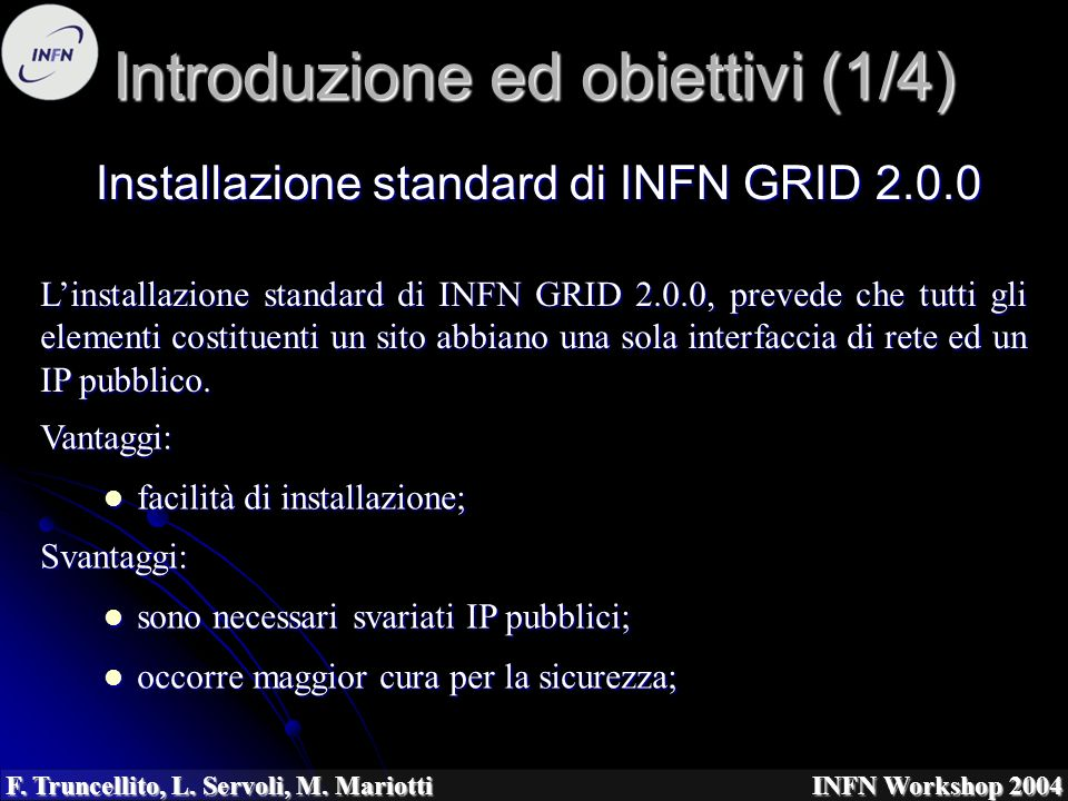 Installazione standard di INFN GRID 2.0.0 F.Truncellito, L.