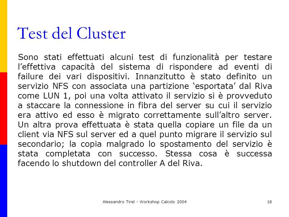 Alessandro Tirel - Workshop Calcolo 200418 Test del Cluster Sono stati effettuati alcuni test di funzionalità per testare leffettiva capacità del sist