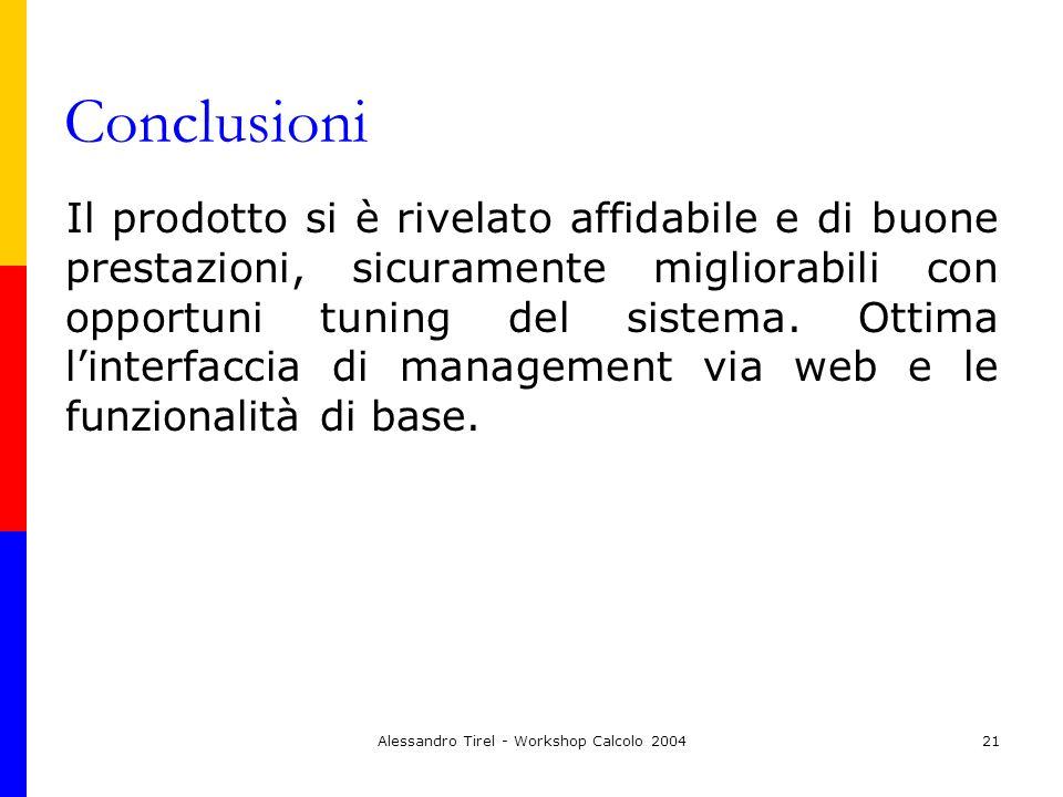 Alessandro Tirel - Workshop Calcolo 200421 Conclusioni Il prodotto si è rivelato affidabile e di buone prestazioni, sicuramente migliorabili con oppor