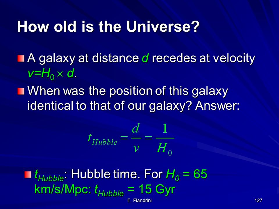 E. Fiandrini 126 The big-bang model: The life of a Universe