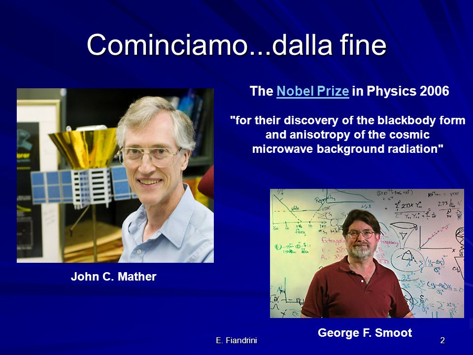 E. Fiandrini 1 Cenni di Cosmologia Cose la cosmologia scientifica Breve storia della nostra concezione delluniverso Le osservazioni e gli sviluppi fon