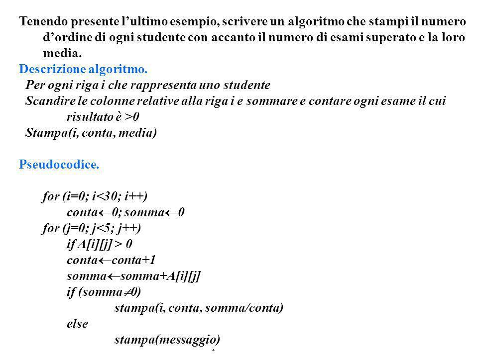 Programmazione Mod A - Cap 6 - prof. Burattini 52 Tenendo presente lultimo esempio, scrivere un algoritmo che stampi il numero dordine di ogni student