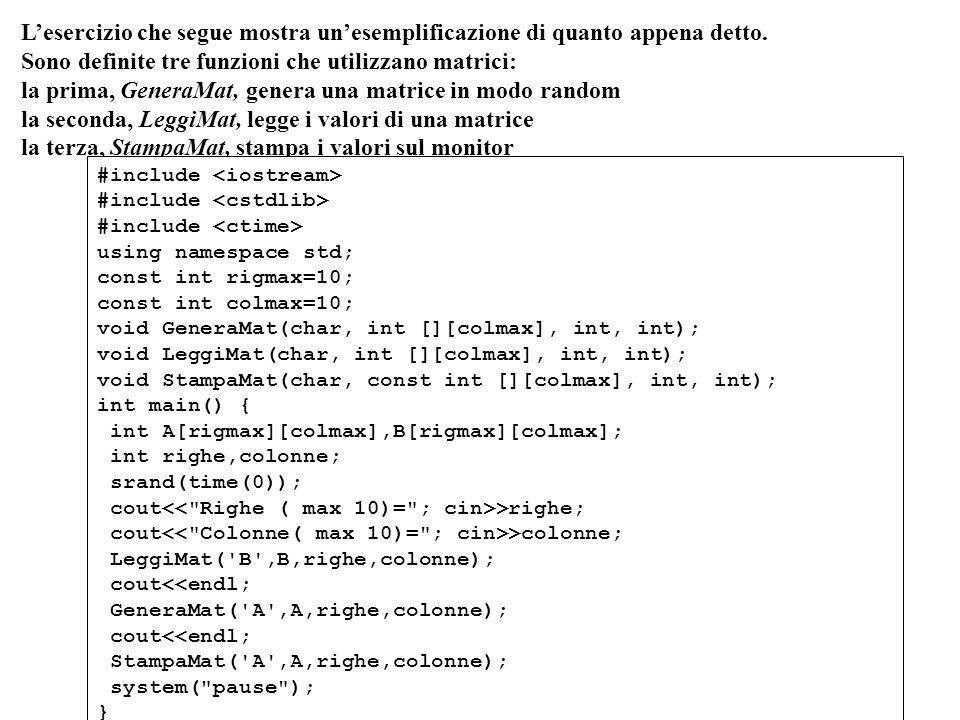 Programmazione Mod A - Cap 6 - prof. Burattini 56 Lesercizio che segue mostra unesemplificazione di quanto appena detto. Sono definite tre funzioni ch