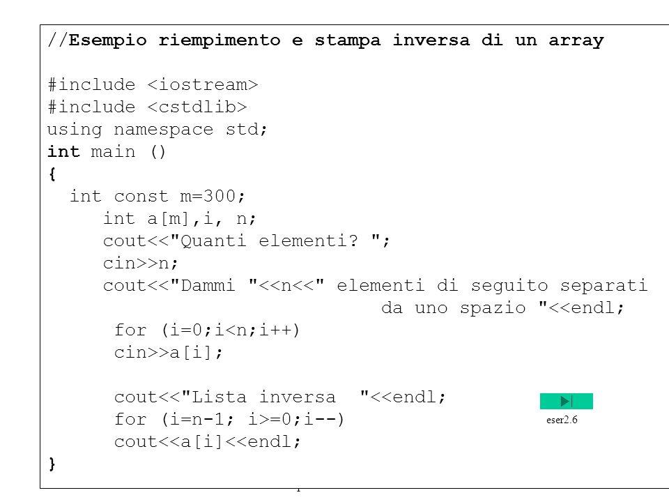 Programmazione Mod A - Cap 2 - prof. Burattini 53 //Esempio riempimento e stampa inversa di un array #include using namespace std; int main () { int c
