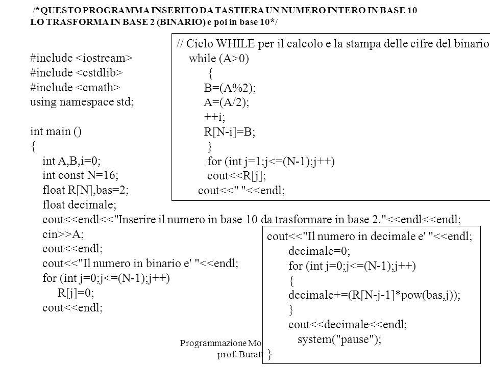 Programmazione Mod A - Cap 2 - prof. Burattini 80 /*QUESTO PROGRAMMA INSERITO DA TASTIERA UN NUMERO INTERO IN BASE 10 LO TRASFORMA IN BASE 2 (BINARIO)