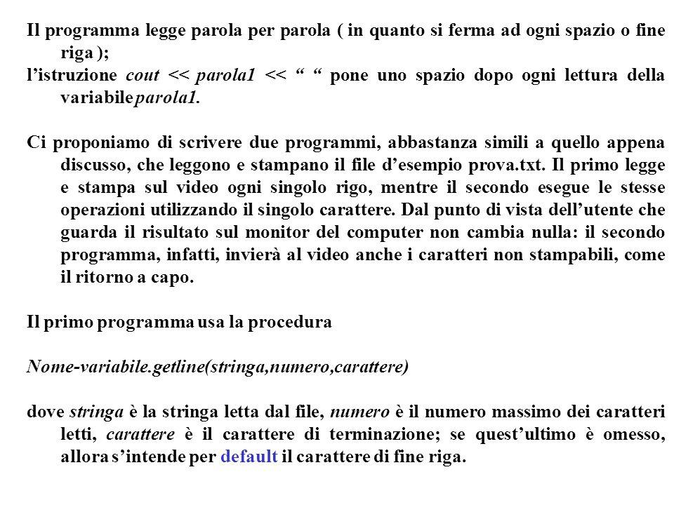 Programmazione Mod A - Cap 5 - prof. Burattini 13 Il programma legge parola per parola ( in quanto si ferma ad ogni spazio o fine riga ); listruzione