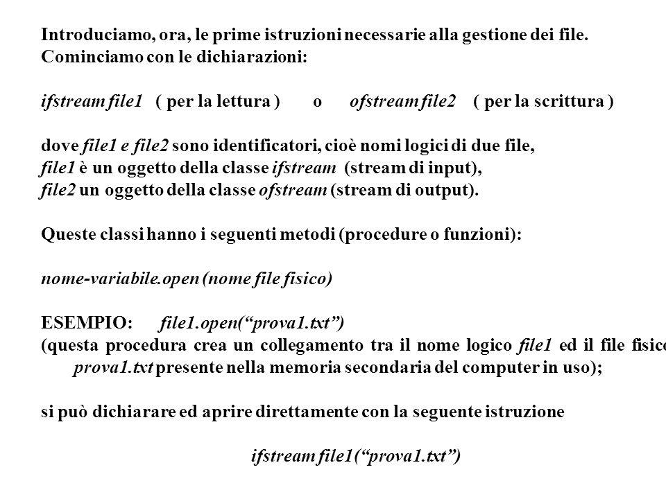 Programmazione Mod A - Cap 5 - prof. Burattini 8 Introduciamo, ora, le prime istruzioni necessarie alla gestione dei file. Cominciamo con le dichiaraz