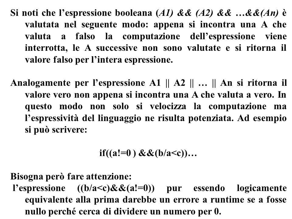 Programmazione Mod A - Cap 4 - prof. Burattini 14 Si noti che lespressione booleana (A1) && (A2) && …&&(An) è valutata nel seguente modo: appena si in