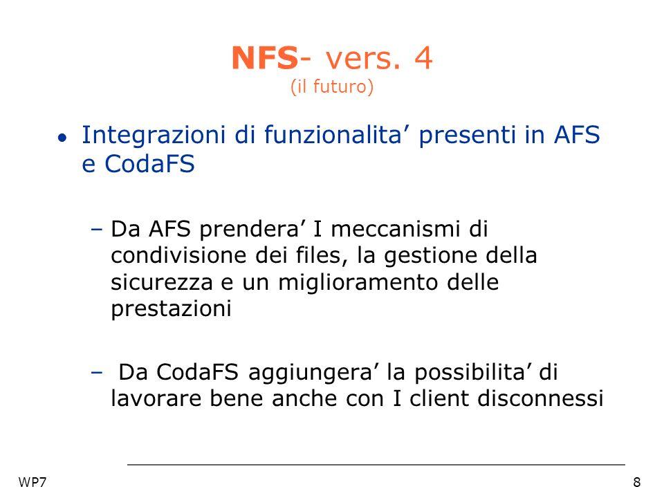 WP79 NFS vs FtpFS l Confronto delle possibilita di manipolazione dei files remoti attraverso FTP oppure con NFS –Trasferimento di interi files –Accesso alla struttura interna dei files –Gestione dei permessi –Analisi dei meccanismi di autenticazione tra file systems appartenenti ad host remoti