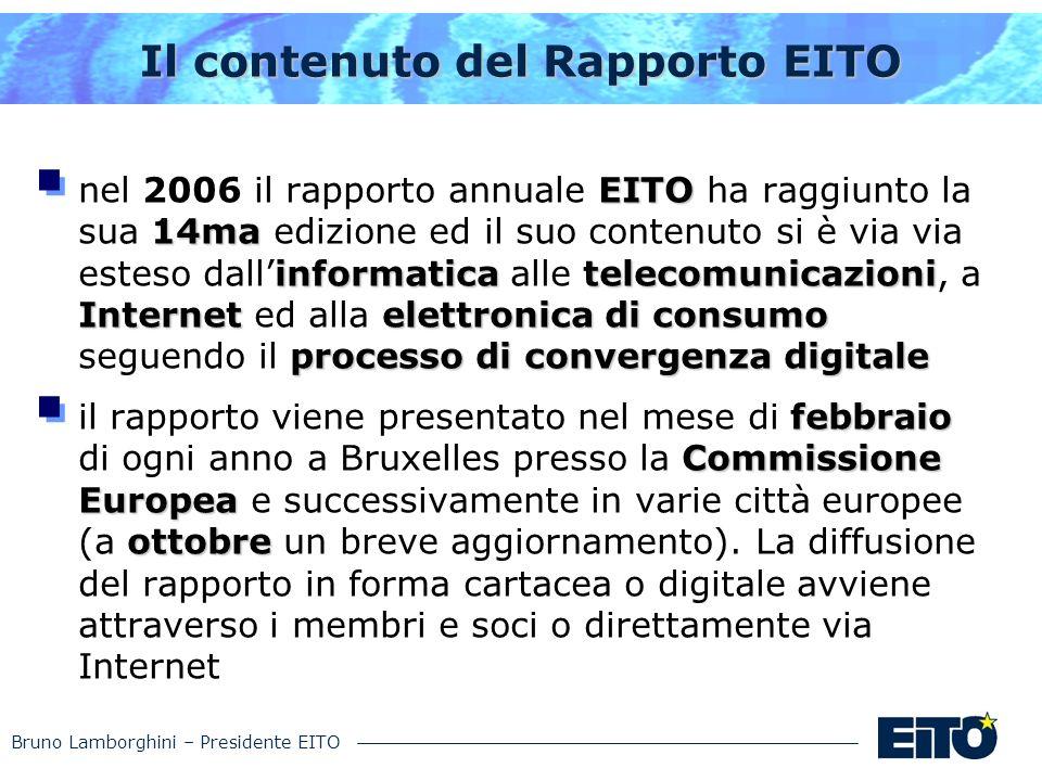 Bruno Lamborghini – Presidente EITO Il contenuto del Rapporto EITO EITO 14ma informaticatelecomunicazioni Internetelettronica di consumo processo di c