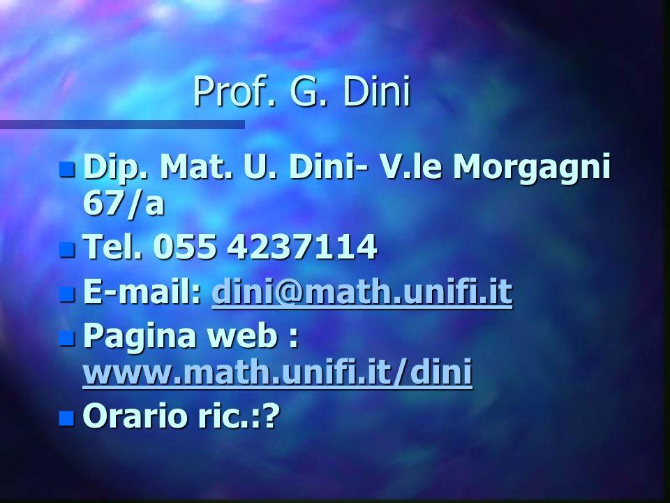 Prof.G. Dini n Dip. Mat. U. Dini- V.le Morgagni 67/a n Tel.