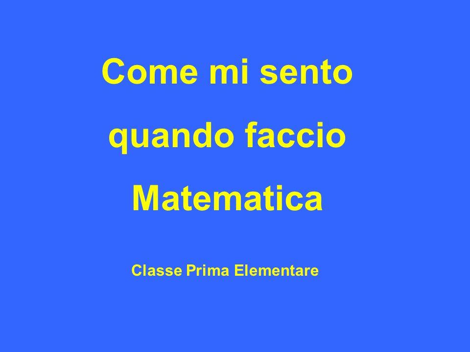 Classe Prima Elementare Come mi sento quando faccio Matematica