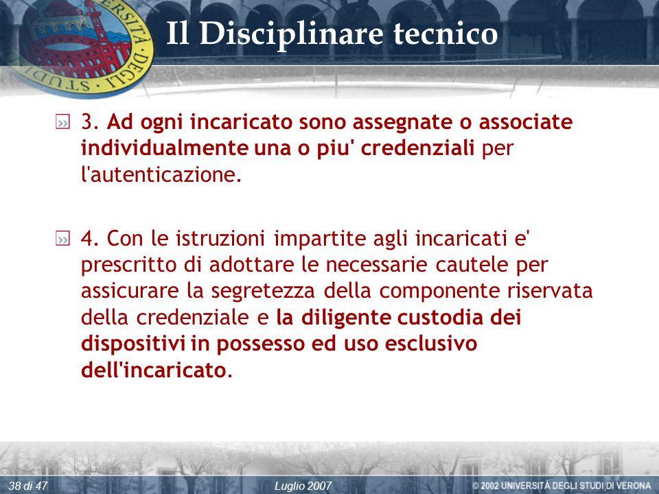 Luglio 200738 di 47 Il Disciplinare tecnico 3.