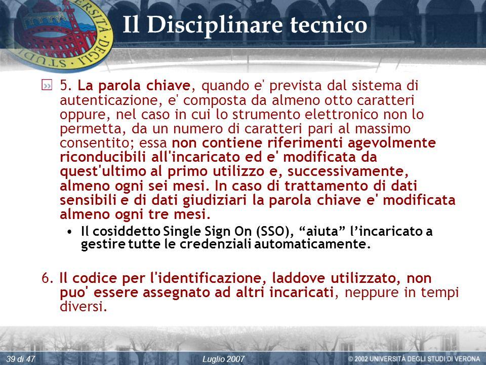 Luglio 200739 di 47 Il Disciplinare tecnico 5.