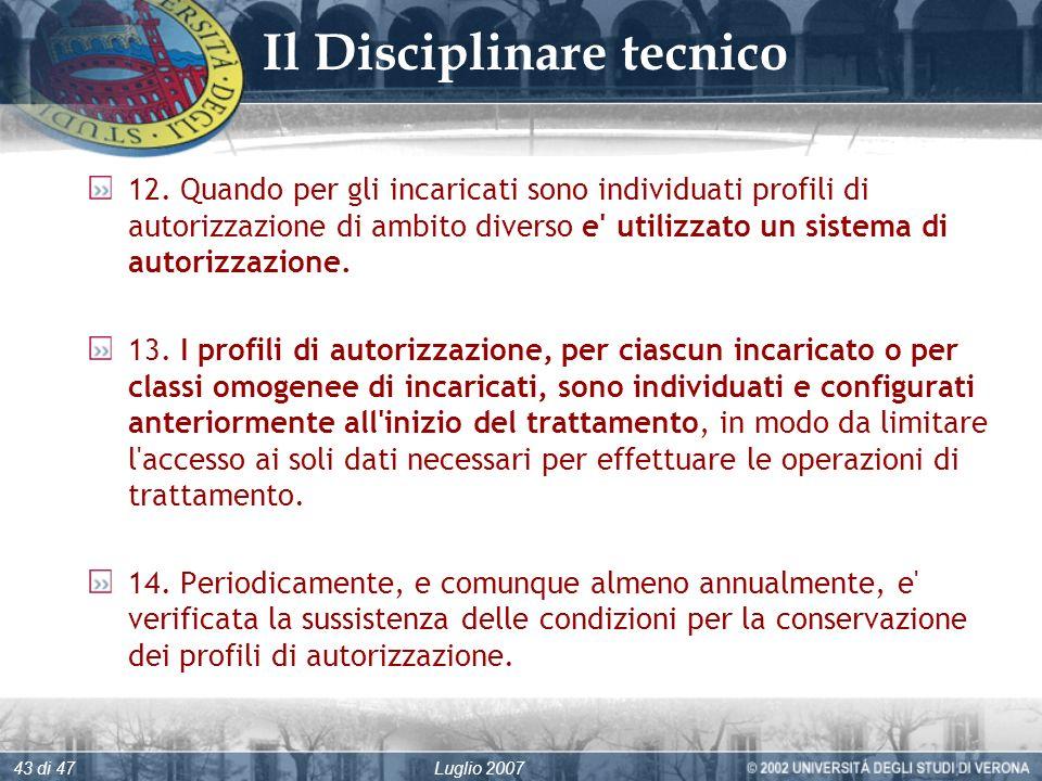 Luglio 200743 di 47 Il Disciplinare tecnico 12.