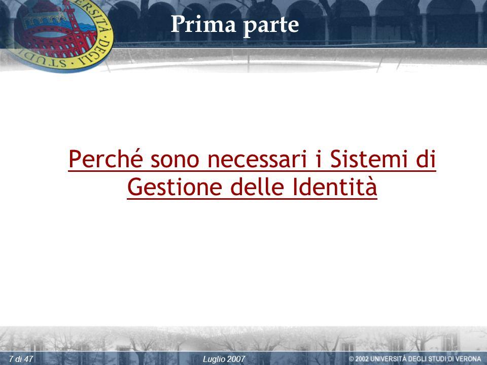 Luglio 20077 di 47 Prima parte Perché sono necessari i Sistemi di Gestione delle Identità