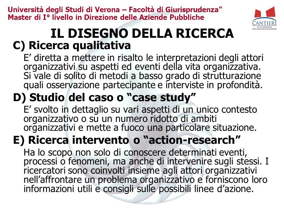 Università degli Studi di Verona – Facoltà di Giurisprudenza Master di I° livello in Direzione delle Aziende Pubbliche IL DISEGNO DELLA RICERCA C) Ric