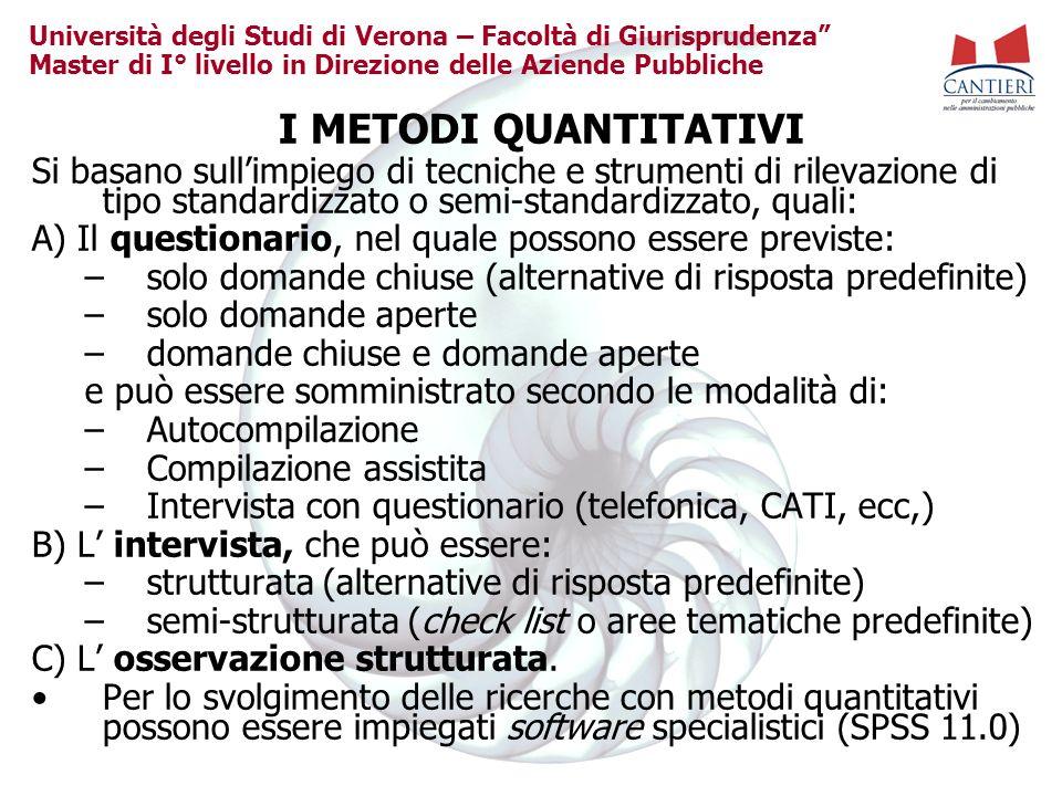 Università degli Studi di Verona – Facoltà di Giurisprudenza Master di I° livello in Direzione delle Aziende Pubbliche I METODI QUANTITATIVI Si basano