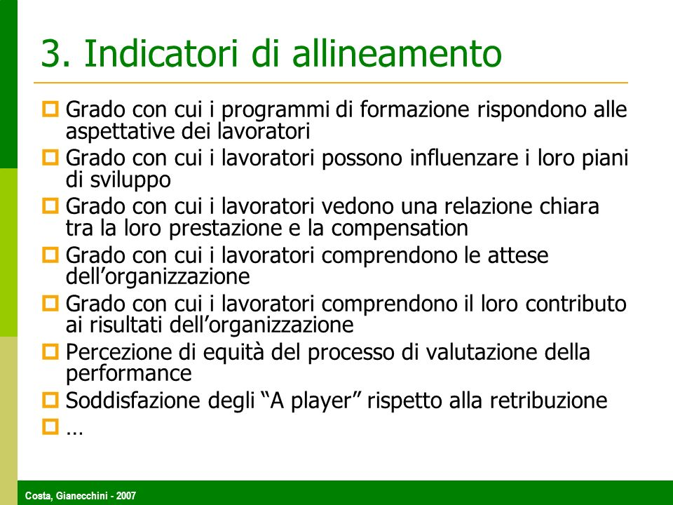 Costa, Gianecchini - 2007 3. Indicatori di allineamento Grado con cui i programmi di formazione rispondono alle aspettative dei lavoratori Grado con c