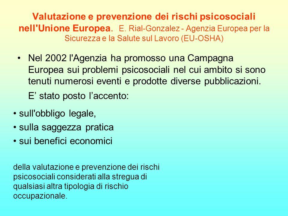 Valutazione e prevenzione dei rischi psicosociali nell'Unione Europea. E. Rial-Gonzalez - Agenzia Europea per la Sicurezza e la Salute sul Lavoro (EU-