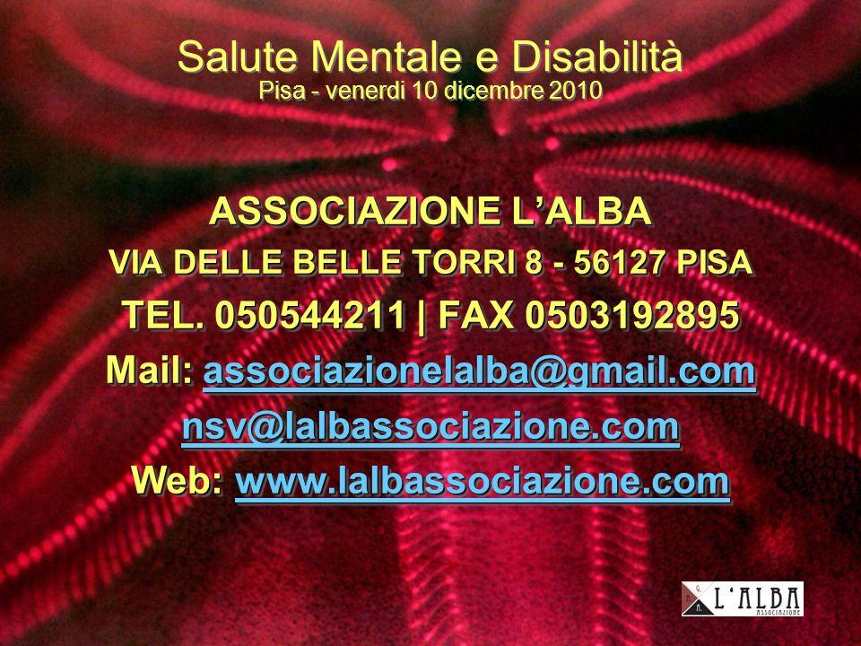 Salute Mentale e Disabilità Pisa - venerdi 10 dicembre 2010 ASSOCIAZIONE LALBA VIA DELLE BELLE TORRI 8 - 56127 PISA TEL.