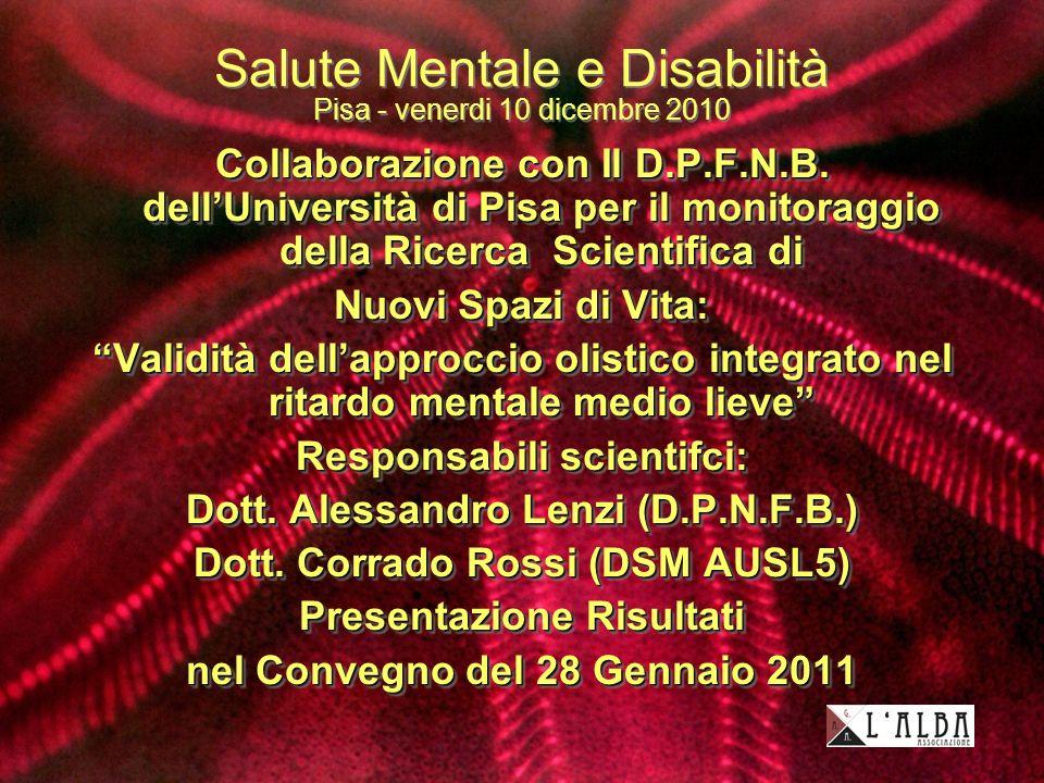 Salute Mentale e Disabilità Pisa - venerdi 10 dicembre 2010 Collaborazione con Il D.P.F.N.B.