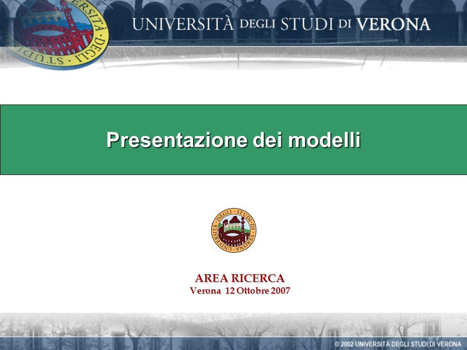 Presentazione dei modelli AREA RICERCA Verona 12 Ottobre 2007