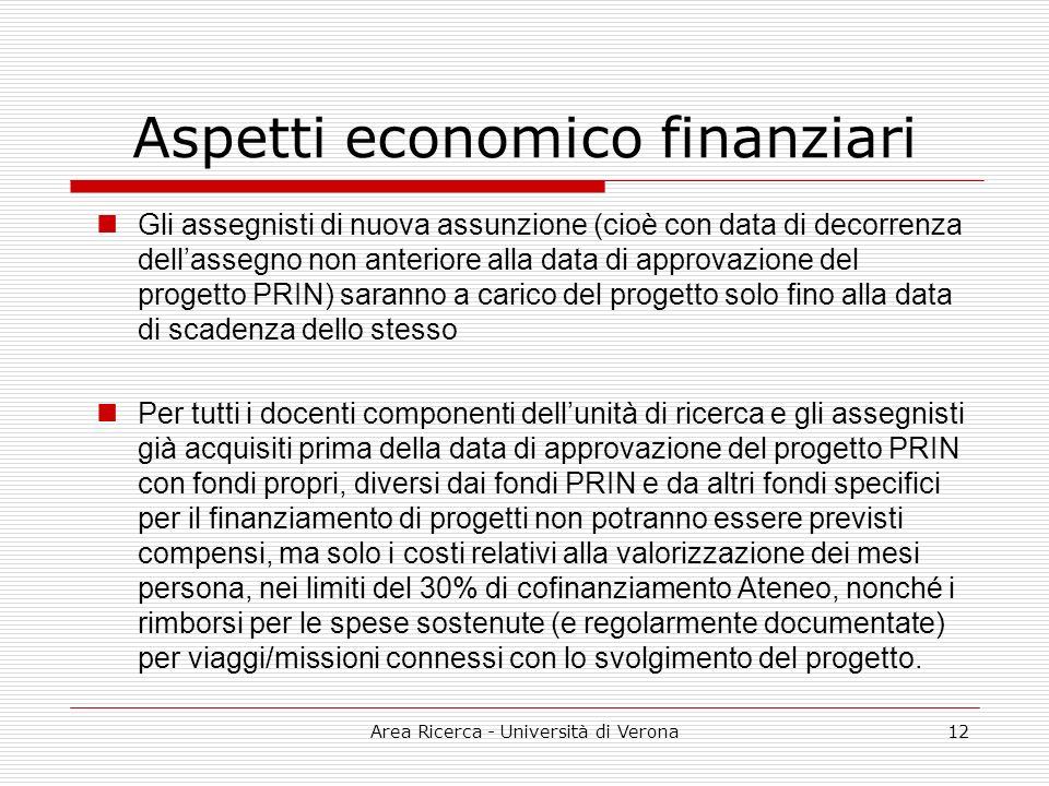 Area Ricerca - Università di Verona12 Aspetti economico finanziari Gli assegnisti di nuova assunzione (cioè con data di decorrenza dellassegno non ant