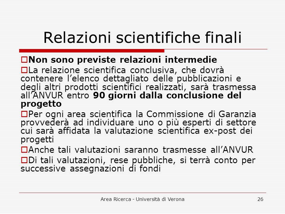Area Ricerca - Università di Verona26 Relazioni scientifiche finali Non sono previste relazioni intermedie La relazione scientifica conclusiva, che do