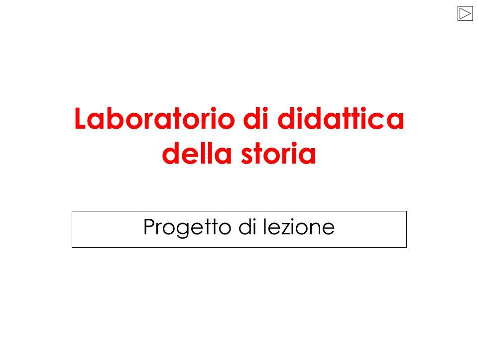 Laboratorio di didattica della storia Progetto di lezione