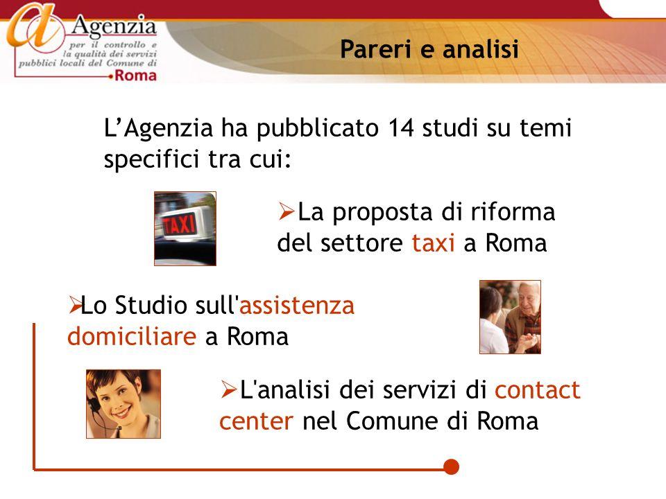 Pareri e analisi LAgenzia ha pubblicato 14 studi su temi specifici tra cui: Lo Studio sull'assistenza domiciliare a Roma La proposta di riforma del se