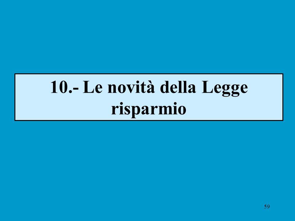 59 10.- Le novità della Legge risparmio