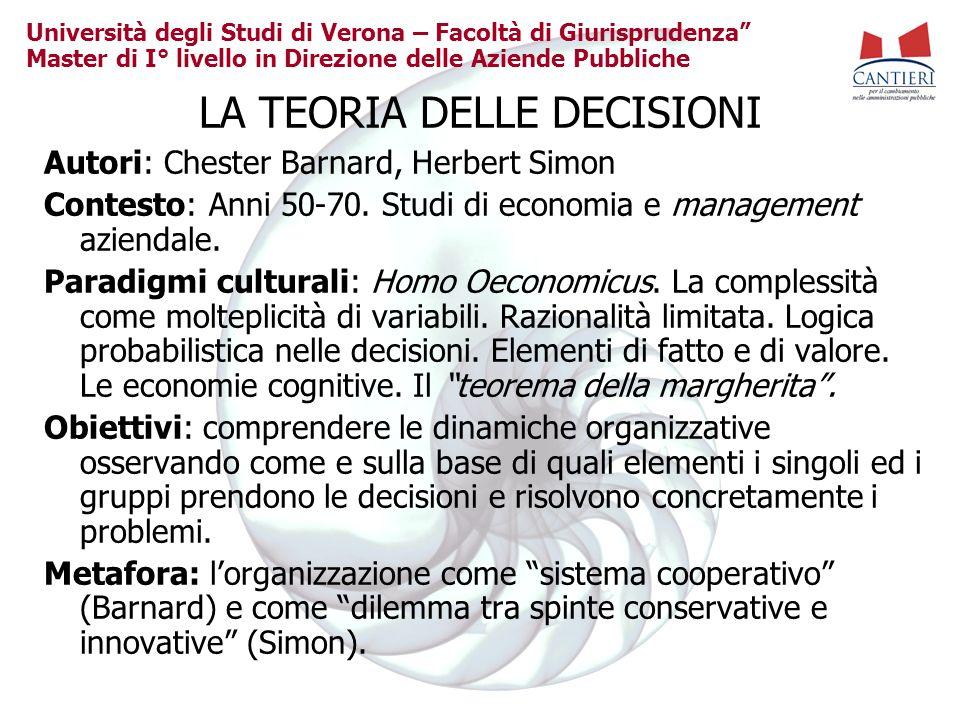 Università degli Studi di Verona – Facoltà di Giurisprudenza Master di I° livello in Direzione delle Aziende Pubbliche LA TEORIA DELLE DECISIONI Autor