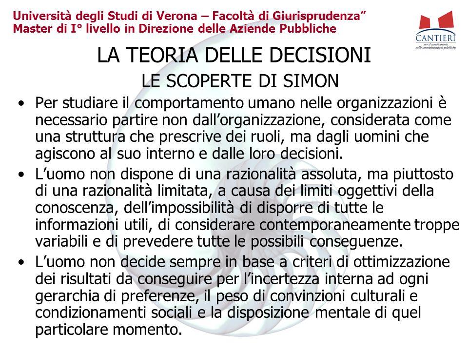 Università degli Studi di Verona – Facoltà di Giurisprudenza Master di I° livello in Direzione delle Aziende Pubbliche LA TEORIA DELLE DECISIONI LE SC