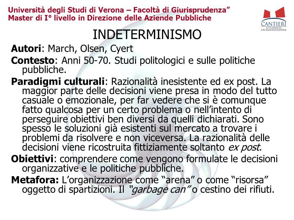 Università degli Studi di Verona – Facoltà di Giurisprudenza Master di I° livello in Direzione delle Aziende Pubbliche INDETERMINISMO Autori: March, O