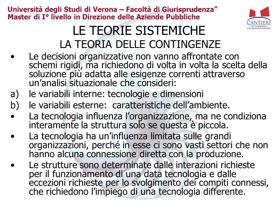 Università degli Studi di Verona – Facoltà di Giurisprudenza Master di I° livello in Direzione delle Aziende Pubbliche LE TEORIE SISTEMICHE LA TEORIA