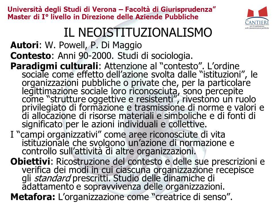 Università degli Studi di Verona – Facoltà di Giurisprudenza Master di I° livello in Direzione delle Aziende Pubbliche IL NEOISTITUZIONALISMO Autori: