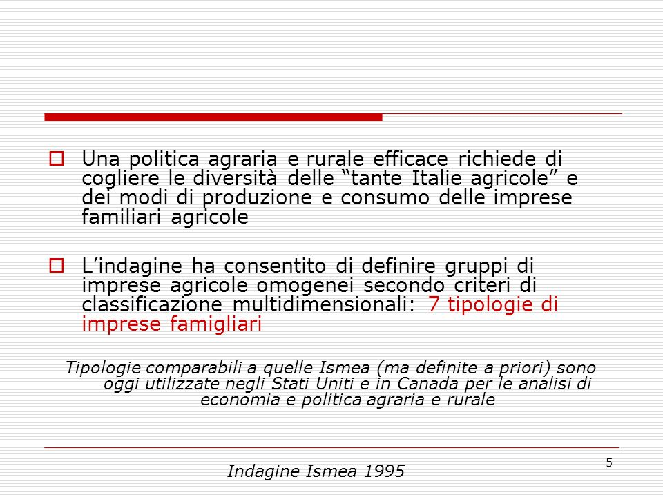 5 Una politica agraria e rurale efficace richiede di cogliere le diversità delle tante Italie agricole e dei modi di produzione e consumo delle impres