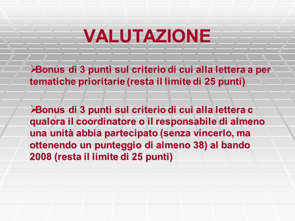 VALUTAZIONE Bonus di 3 punti sul criterio di cui alla lettera a per tematiche prioritarie (resta il limite di 25 punti) Bonus di 3 punti sul criterio