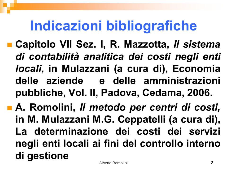Alberto Romolini2 Indicazioni bibliografiche Capitolo VII Sez. I, R. Mazzotta, Il sistema di contabilità analitica dei costi negli enti locali, in Mul