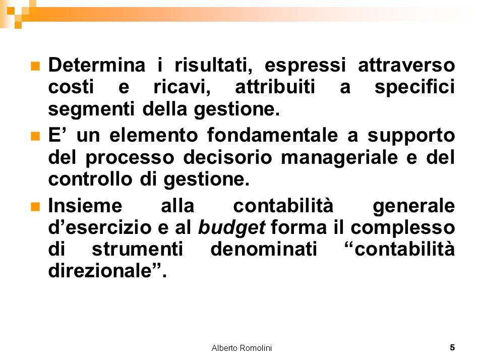 Alberto Romolini5 Determina i risultati, espressi attraverso costi e ricavi, attribuiti a specifici segmenti della gestione.